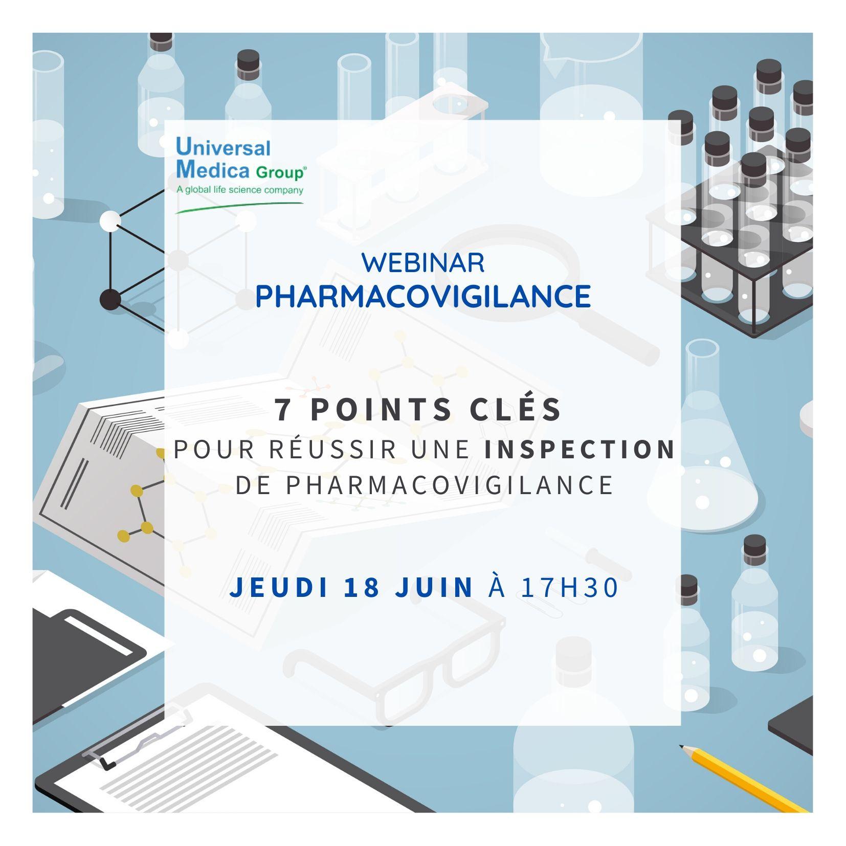 Webinar Pharmacovigilance - 7 points clés pour réussir une inspection de pharmacovigilance - Jeudi 18 juin à 17h30